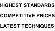 Highest standards Competitive prices Latest techniques